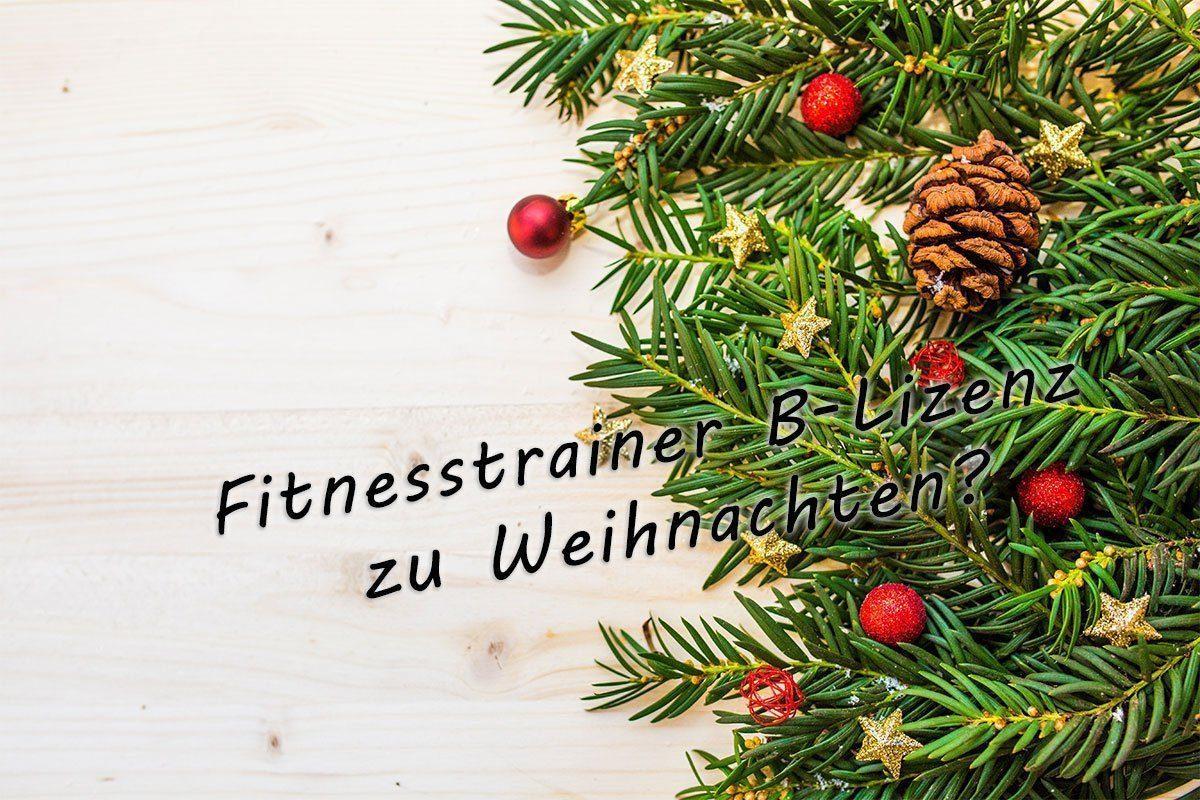 Fitnesstrainer B-Lizenz als Weihnachtsgeschenk